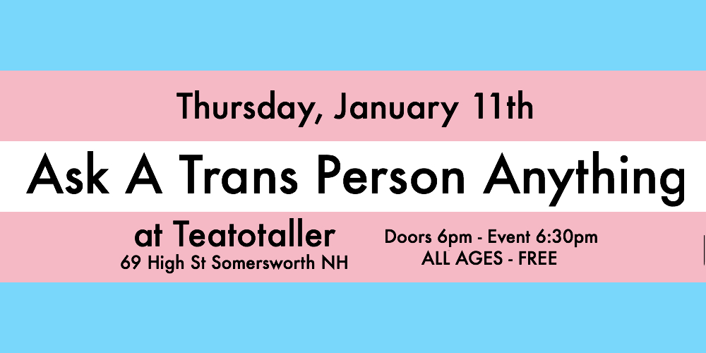 Teatotaller event: Ask A Trans Person Anything