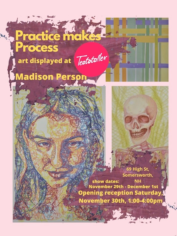 """Teatotaller event: """"Practice Makes Process"""" Works by Madison Person"""